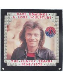 DAVE EDMUNDS & LOVE SCULPTURE - THE CLASSIC TRACKS 1968/1972